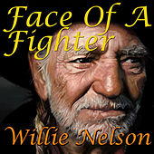 Face Of A Fighter von Willie Nelson