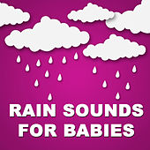 Rain Sounds for Babies by Various Artists