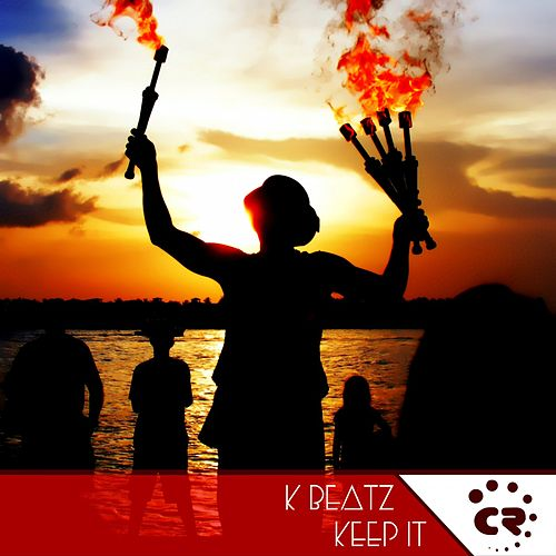 Keep It by K-Beatz