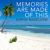 Memories Are Made of This by Sophie Madeleine