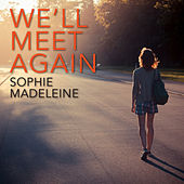 We'll Meet Again by Sophie Madeleine