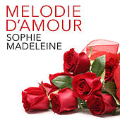 Melodie d'amour by Sophie Madeleine