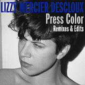 Press Color Remixes & Edits by Lizzy Mercier Descloux