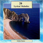 Golden Classics. 20 Lyrical Melodies by Various Artists