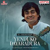 Yenduko Dayaradura by U. Srinivas