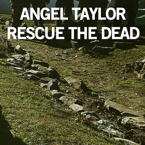 Rescue the Dead von Angel Taylor