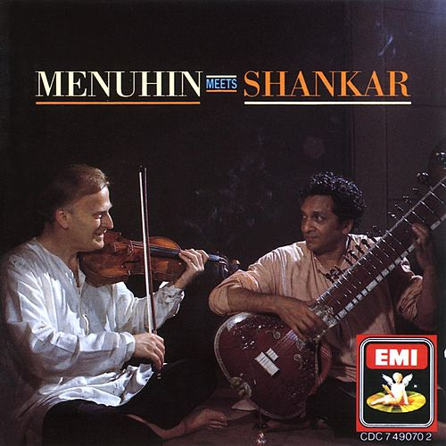 Menuhin Meets Shankar by Ravi Shankar
