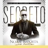 No Me Importa Que Hablen by Secreto El Famoso Biberon