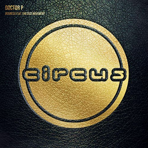 Business (feat. Far East Movement) by Doctor P