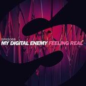 Feeling Real by My Digital Enemy