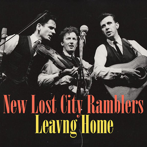Leaving Home von The New Lost City Ramblers
