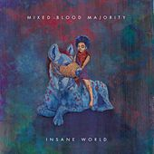 Insane World by Mixed Blood Majority
