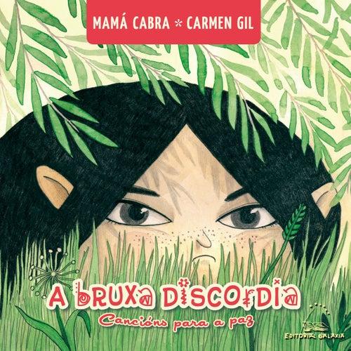 A Bruxa Discordia. Cancións Para A Paz by Mamá Cabra