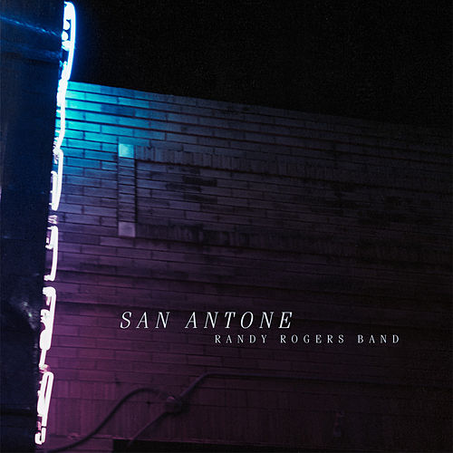San Antone by The Randy Rogers Band