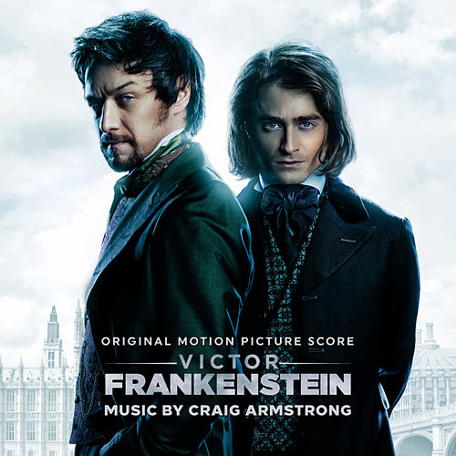 Victor Frankenstein (Original Motion Picture Score) by Craig Armstrong