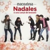 Nadales (i Una Cançó de Bressol) by Macedònia