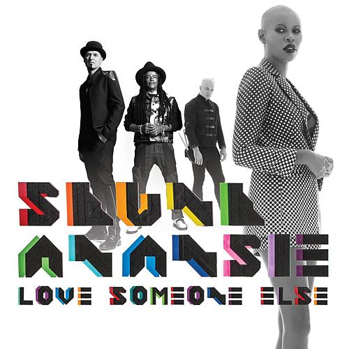 Love Someone Else by Skunk Anansie