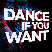 Dance If You Want by Various Artists