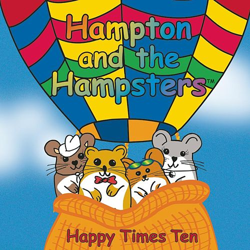 Happy Times Ten by Hampton The Hamster