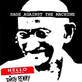 Sage Against the Machine by Dirty Penny