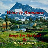 Wine and Romance by JC Silverstrings