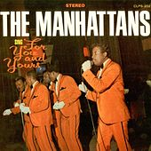 For You and Yours by The Manhattans