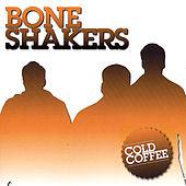 Cold Coffee by The Bone Shakers