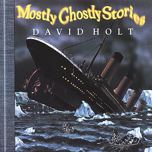 Mostly Ghostly Stories by David Holt