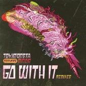 Go With It (BENTZ X G-REX Remix) by TOKiMONSTA