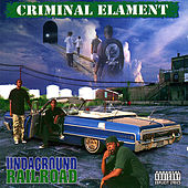 Undaground Railroad by Criminal Elament