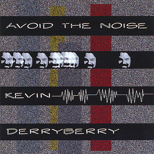 Avoid The Noise by Kevin Derryberry