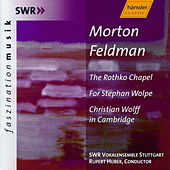Morton Feldman: The Rothko Chapel, For Stephan Wolpe, C. Wolff in Cambridge by SWR Vokalensemble Stuttgart
