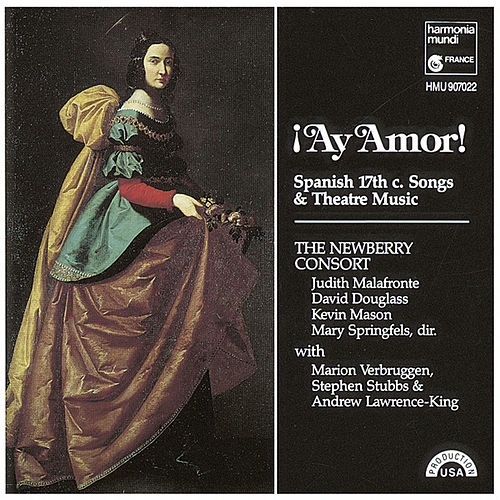 ¡Ay Amor! Spanish 17th Century Songs & Theatre Music by The Newberry Consort