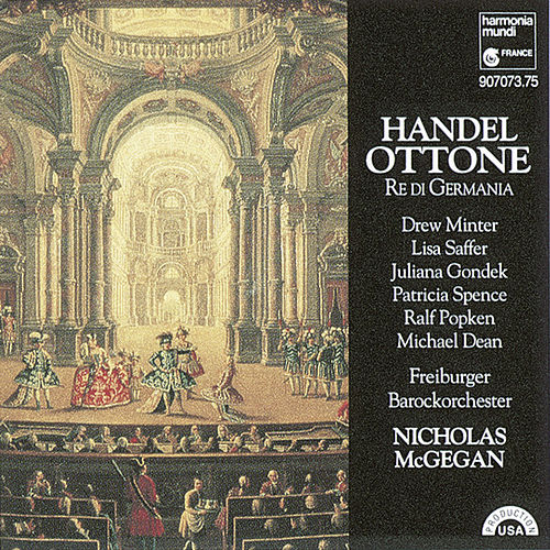 Handel: Ottone, Re di Germania by Nicholas McGegan Freiburger Barockorchester