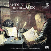 A Candle in the Dark - Elizabethan Songs & Consort Music by The Newberry Consort