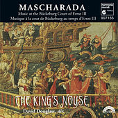 Mascharada - Music at the Bückeburg Court of Ernst III by The King's Noyse