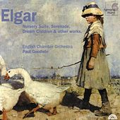 Elgar: Nursery Suite, Serenade, Dream Children & other works by Paul Goodwin