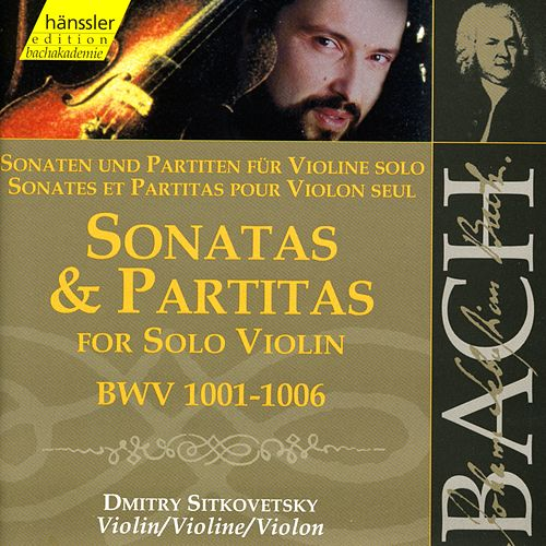 The Complete Bach Edition Vol. 119: Sonatas & Partitas for Solo Violin, BWV 1001-1006 by Dmitry Sitkovetsky