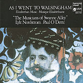 As I Went to Walsingham - Elizabethan Music by Various Artists