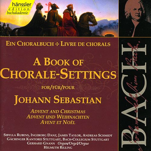 The Complete Bach Edition Vol. 78: A Book of Chorale-Settings for Johann Sebastian Bach by Gächinger Kantorei Stuttgart