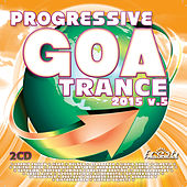 Progressive Goa Trance 2015, Vol. 5 by Various Artists