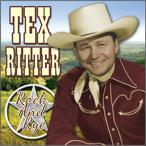 Rock and Rye by Tex Ritter