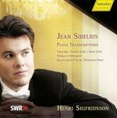 Jean Sibelius: Piano Transcriptions by Henri Sigfridsson