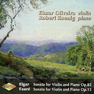 ELGAR: Violin Sonata, Op. 82  / FAURE: Violin Sonata, Op. 13 by Robert Koenig