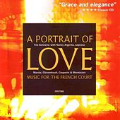 A Portrait of Love: Music for the French Court by Trio Sonnerie
