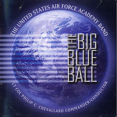 The Big Blue Ball by US Air Force Academy Band