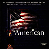 I Am An American by US Air Force Concert Band