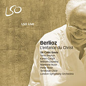 Berlioz: L'enfance du Christ by London Symphony Orchestra