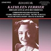 Kathleen Ferrier Broadcasts & Live Recordings (Remastered) by Kathleen Ferrier