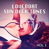Loveboat Sun Deck Tunes, Vol. 3 (Sun Chilling Beats) by Various Artists